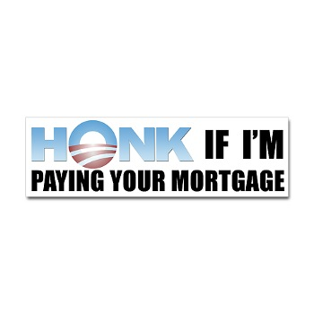 Honk If I Pay your Mortgage