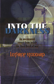 Stoddard, Lothrop - Into the Darkness
