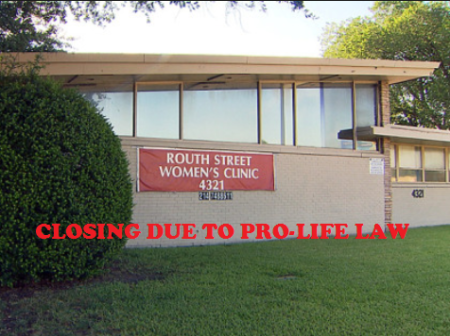 HB2 Routh STreet Abortion clinic closing prolife