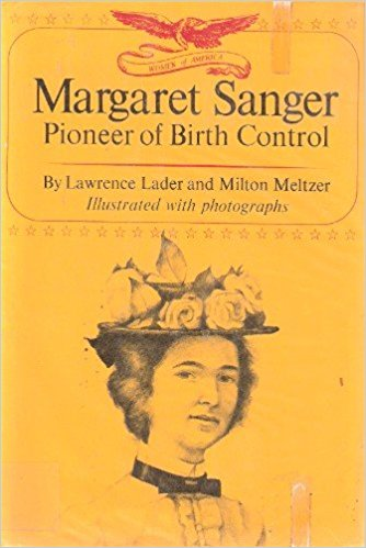 Image: Larry Lader's book helped redefine Margaret Sanger from her eugenics roots